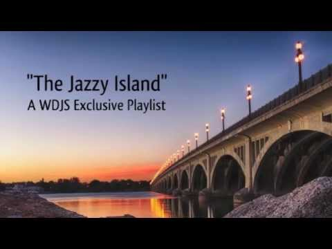 """The Jazzy Island"" (Jazz Music for The Soul) by WDJS Radio"