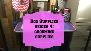 Dog Supplies Series 4: Grooming Supplies