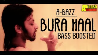 A Bazz Bura Haal Bass Boosted 2019