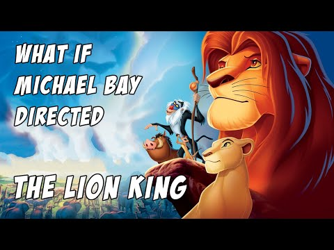 What If MICHAEL BAY Directed THE LION KING?