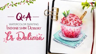 Painting Es Delima Indonesian Dessert // Chat and Answering Your Questions