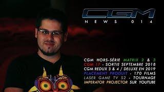 CGM - News 014 (HS Matrix / ANIME 2 / Redux / Placement Produit)