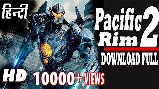 How to Download  Pacific Rim 2 Uprising |  Full Movie In Hindi HD