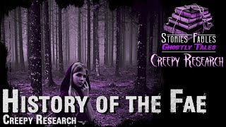 History of the Fae | Fae Folk | Fairies | Creepy Research | Stories Fables Ghostly Tales Podcast