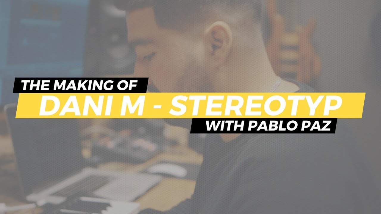 Download Cooking Up with Producer Pablo Paz  - The Making of Stereotyp by Dani M