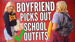 Boyfriend Picks Out School Outfits | High School + College