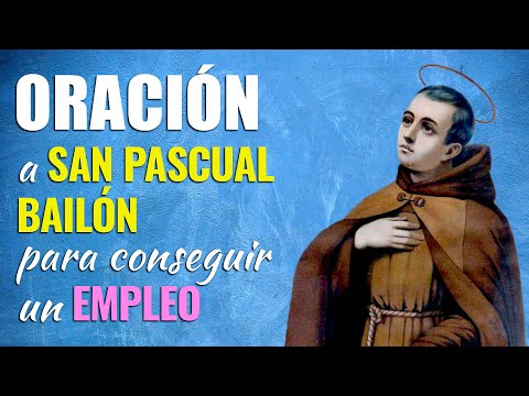 🙏 Oración Poderosa a San Pascual Bailón PARA EL TRABAJO 👷♂️