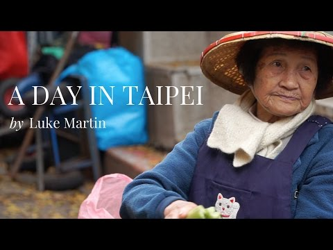 Life in Taiwan - A Day in Taipei (在台北的一天)