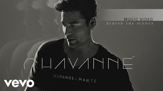 Chayanne - Humanos a Marte (Behind the Scenes)