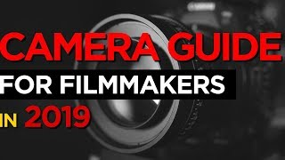 Best Cameras for Filmmaking and YouTube in 2019