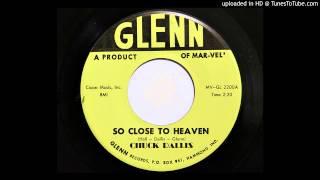 Chuck Dallis - So Close To Heaven (Glenn 2200) [1961 rockabilly]