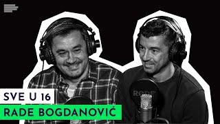 SVE U 16: Kako je propao Radomir Antić | gost: Rade Bogdanović | S02E11