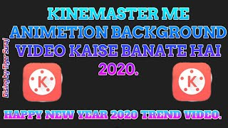 Kinemaster Me Background kaise banate hai Happy New Year 2020 Trend