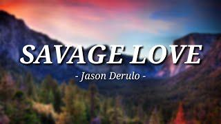 Download Jason Derulo - SAVAGE LOVE    (Lyrics)