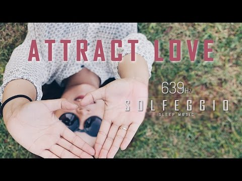 639 Hz ► ATTRACT LOVE & RAISE POSITIVE ENERGY   9 Hours