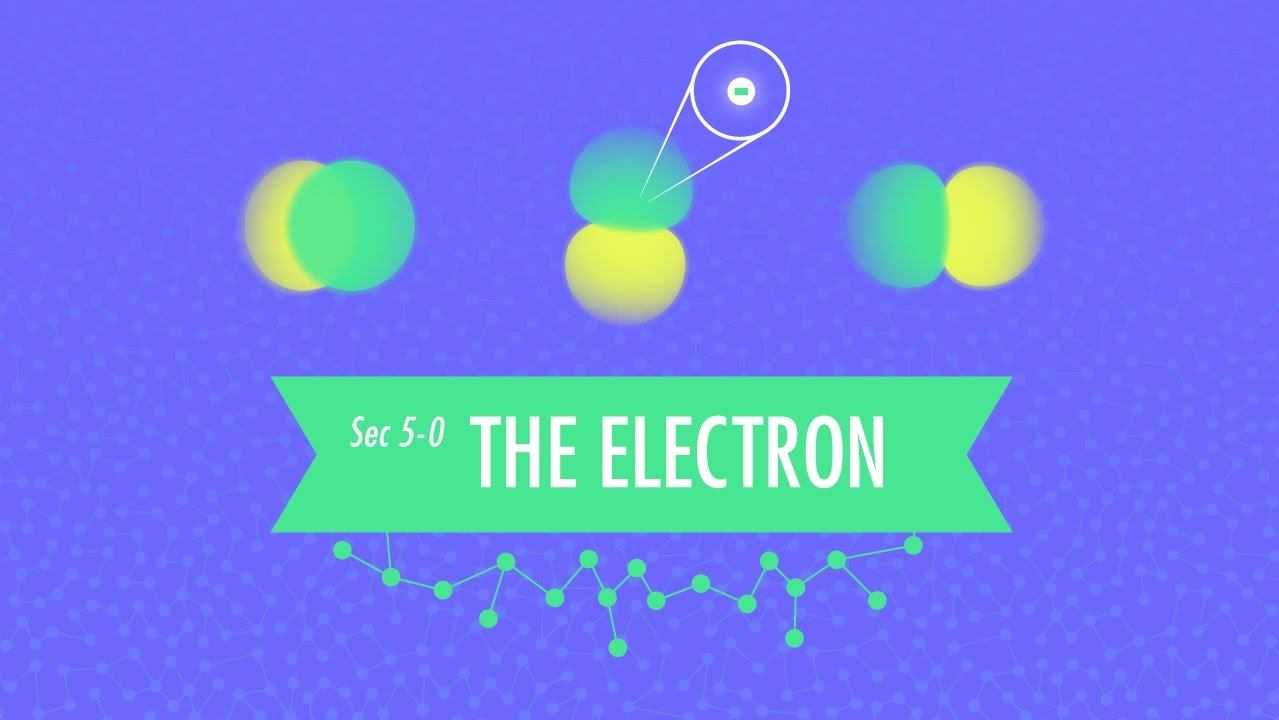 The Electron Crash Course Chemistry 5