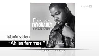 David Tayorault - Ah les femmes ( Official video )