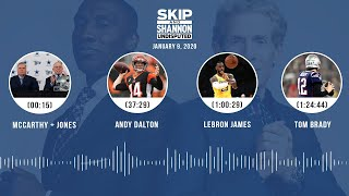 McCarthy + Jones, Andy Dalton, LeBron James, Tom Brady (1.9.20) | UNDISPUTED Audio Podcast