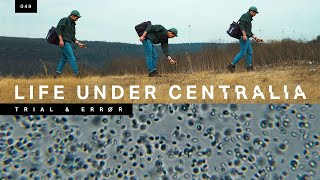 The underground life forms that have taken over Centralia