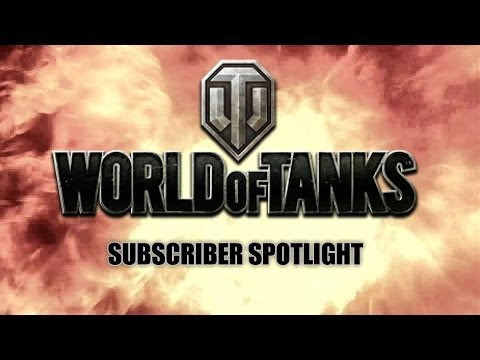 World of Tanks - Subscriber Spotlight - DrNeckBreaker