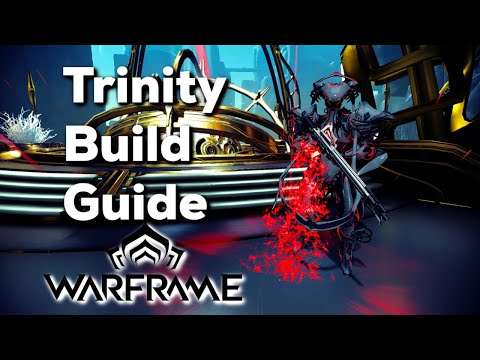 Warframe How to build Trinity for Eidolons/end-game 2018