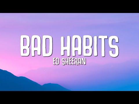 Ed Sheeran – Bad Habits (Lyrics)
