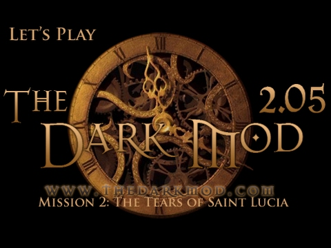Let's Play The Dark Mod - Mission 2: The Tears of Saint Lucia (2.05)