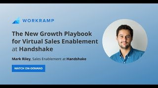 The New Growth Playbook for Virtual Sales Enablement | Handshake x WorkRamp