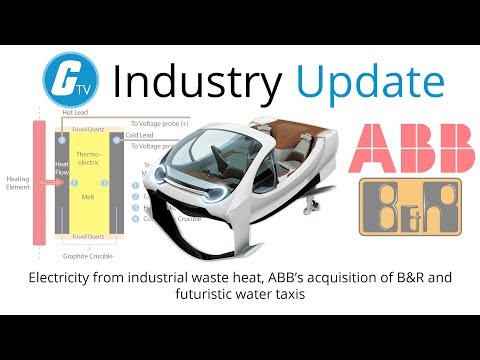 Electricity from industrial waste heat, ABB's acquisition of B&R and futuristic water taxis