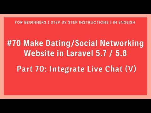 #70 Dating/Social Networking In Laravel 5.8 | Integrate Live Chat Box (V)