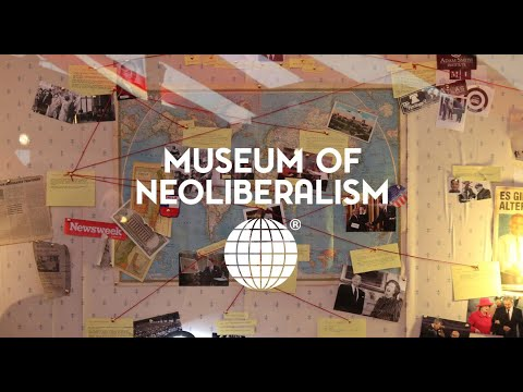 A Museum of Neoliberalism is opening in London next week