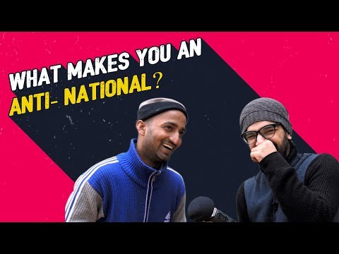 What Makes You An Anti-National? | Street View