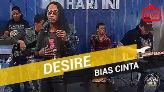 Desire - Bias Cinta 2017 (Live)