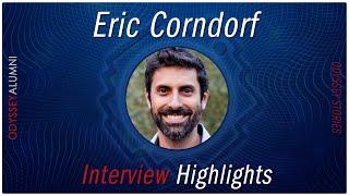Eric Corndorf - Interview Highlights
