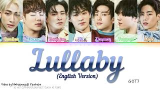 GOT7 (갓세븐) - LULLABY *ENGLISH VERSION* (Color Coded Eng Lyrics)