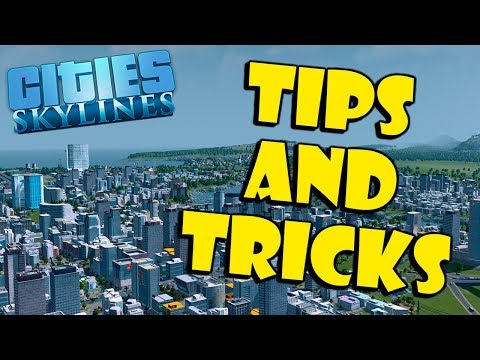 Cities Skylines - Tips and Hints