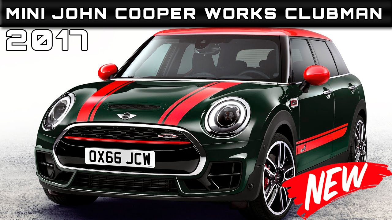2017 Mini John Cooper Works Clubman Review Rendered Price Specs Release Date