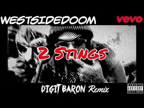 WESTSIDEDOOM -  2 Stings (DIGIT BARON REMIX)  *2017*