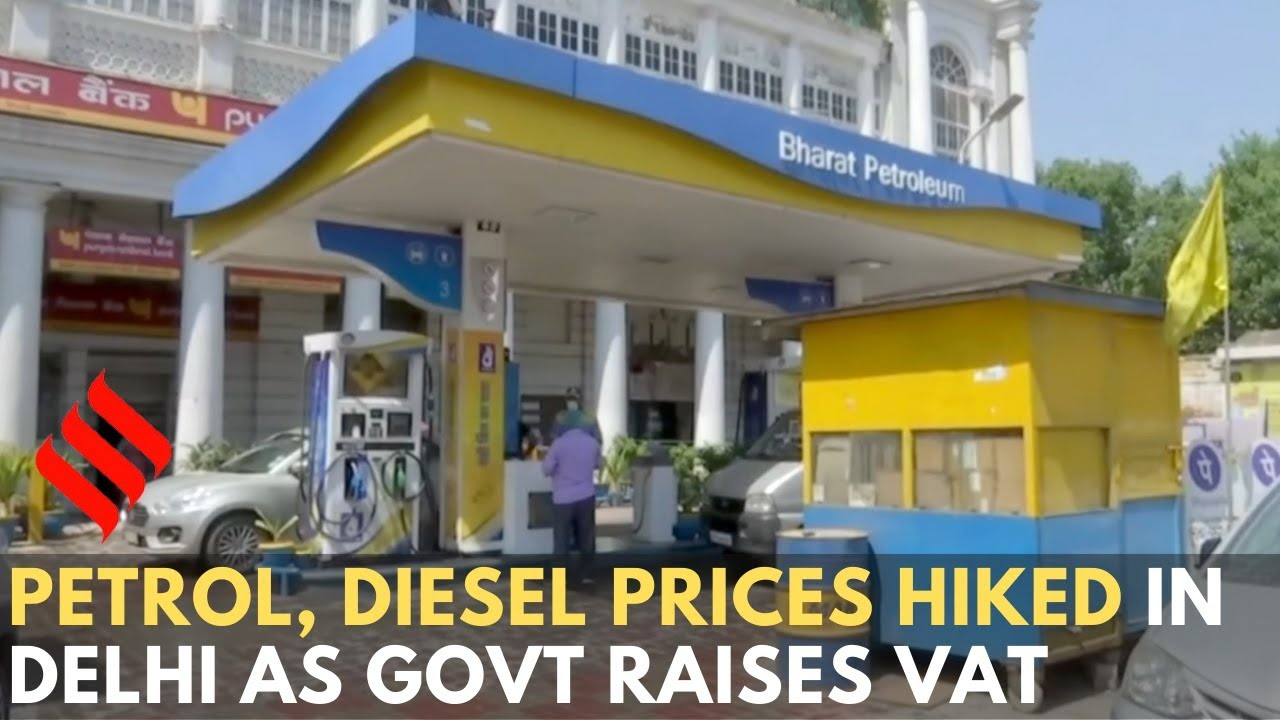 Petrol, diesel prices hiked in Delhi as govt raises VAT