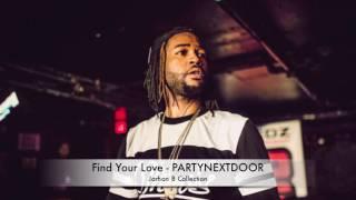 Find Your Love - Partynextdoor