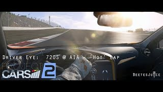 Project CARS 2: Driver Eye - 720S @ AIA - 'Hot' Lap - VR Gameplay (B728)