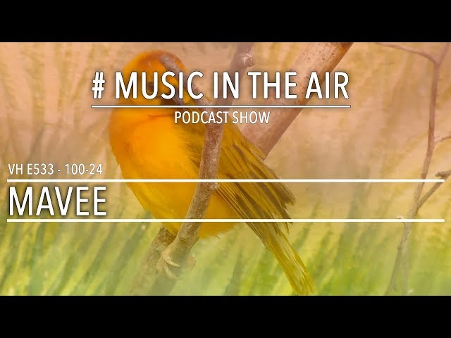 PodcastShow | Music in the Air VH 100-24 w/ MAVEE