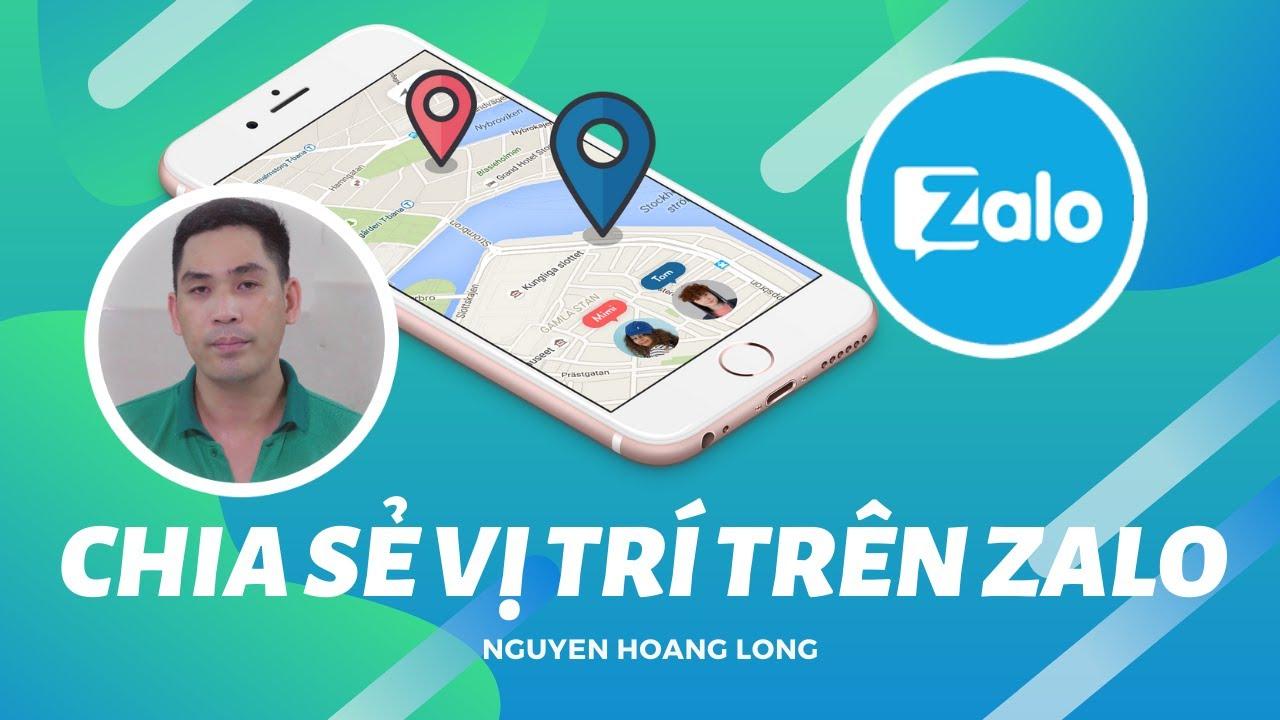 Hướng dẫn cách định vị và chia sẻ vị trí trên Zalo