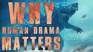 GODZILLA: KOTM - Why Human Drama Matters