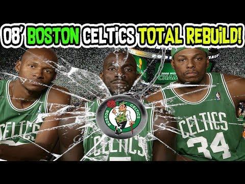 TRADING THE BIG THREE! 2007-2008 BOSTON CELTICS TOTAL REBUILD! NBA 2K18