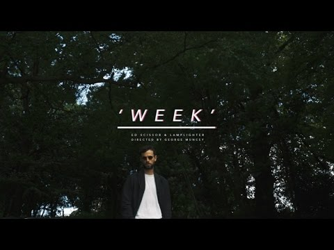 Ed Scissor & Lamplighter - Week (OFFICIAL VIDEO)