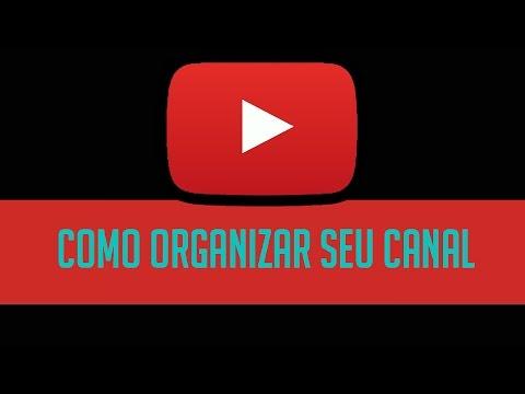 Como Organizar os Videos do seu canal do Youtube - Atualizado 2015