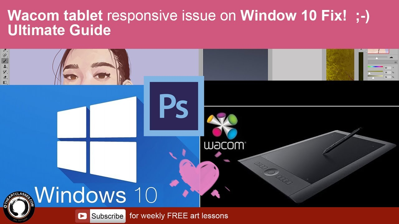 Wacom tablet responsive issue on Window 10 Fix Ultimate Tutorial