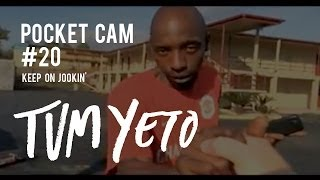 Tum Yeto Pocket Cam #20: Keep on Jookin!