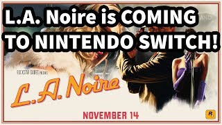 L.A. Noire is Coming to Nintendo Switch With All DLC + Unique Features